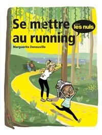 Marguerite Deneuville - Se mettre au running pour les nuls.