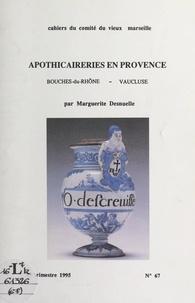 Marguerite Desnuelle et Christiane Laquèvre - Apothicaireries en Provence : Bouches-du-Rhône, Vaucluse.