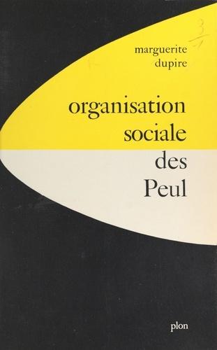 Organisation sociale des Peul. Étude d'ethnographie comparée