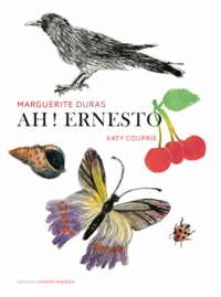 Marguerite Duras et Katy Couprie - Ah ! Ernesto.