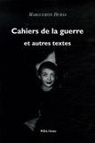 Marguerite Duras - Cahiers de la guerre et autres textes.