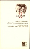 Marguerite Duras et Claude Berri - Cinéma invisible : L'Amant de Marguerite Duras - Entretiens inédits entre Marguerite Duras et Claude Berri.