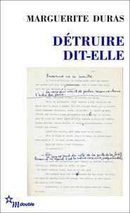 Marguerite Duras - Détruire dit-elle.