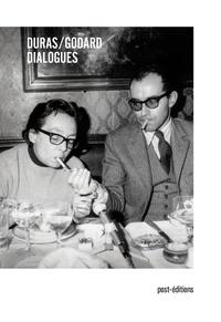 Marguerite Duras et Jean-Luc Godard - Dialogues.
