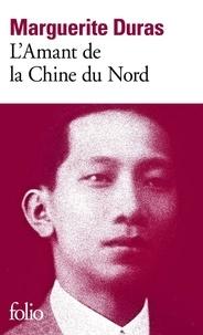Marguerite Duras - L'amant de la Chine du Nord.
