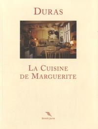 Marguerite Duras - La cuisine de Marguerite.