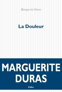 Marguerite Duras - La douleur.