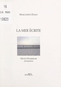 Marguerite Duras et Hélène Bamberger - La mer écrite.