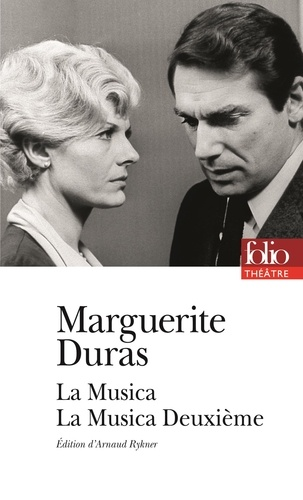 Marguerite Duras - La Musica ; La Musica Deuxième.