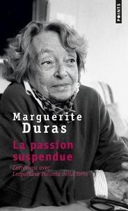 Marguerite Duras et Leopoldina Pallotta della Torre - La passion suspendue.