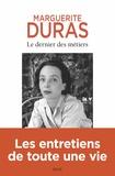 Marguerite Duras - Le dernier des métiers - Entretiens 1962-1991.