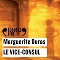Marguerite Duras - Le Vice-Consul.