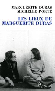Marguerite Duras - Les lieux de Marguerite Duras.