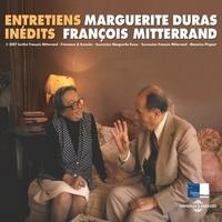 Marguerite Duras et François Mitterrand - Marguerite Duras et François Mitterrand. Entretiens inédits.