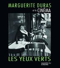 Marguerite Duras - Marguerite Duras et le cinéma - Les yeux verts.
