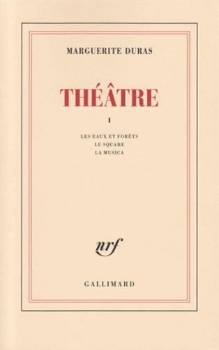 Marguerite Duras - Théâtre - Tome 1.