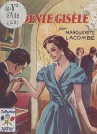 Marguerite E. Lacombe - L'ardente Gisèle.