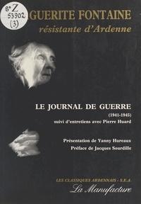 Marguerite Fontaine et Yanny Hureaux - Marguerite Fontaine, résistante d'Ardennes : Le Journal de guerre (1941-1945).