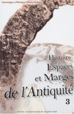 Marguerite Garrido-Hory et Antonio Gonzalès - Histoire, Espaces et Marges de l'Antiquité - Hommages à Monique Clavel-Lévêque, Volume 3.