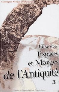Marguerite Garrido-Hory et Antonio Gonzales - Histoire, Espaces et Marges de l'Antiquité - Hommages à Monique Clavel-Lévêque, Volume 3.