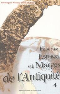 Marguerite Garrido-Hory et Antonio Gonzales - Histoire, Espaces et Marges de l'Antiquité - Hommages à Monique Clavel-Lévêque, Volume 4.