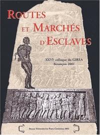 Marguerite Garrido-Hory - Routes et marchés d'esclaves - 26ème colloque du GIREA, Besançon, 27-29 septembre 2001.