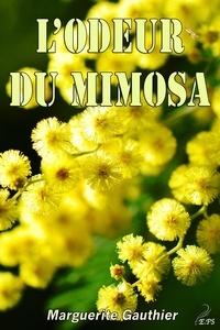 Marguerite Gauthier - L'odeur du mimosa.