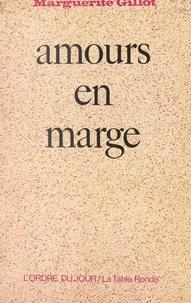 Marguerite Gillot - Amours en marge.