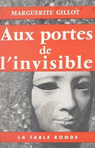 Aux portes de l'invisible