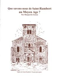 Marguerite Gonon - Que savons-nous de Saint-Rambert au Moyen Age ?.