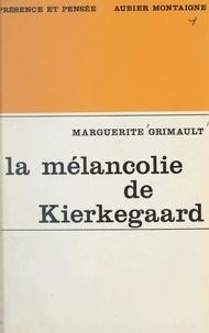 Marguerite Grimault - La mélancolie de Kierkegaard.
