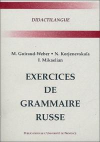 Marguerite Guiraud-Weber et Nina Korjenevskaïa - Exercices de grammaire russe.