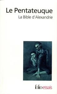 Marguerite Harl et Cécile Dogniez - Le Pentateuque - La Bible d'Alexandrie.