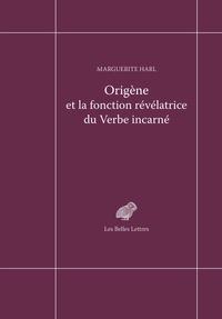 Origène et la fonction révélatrice du Verbe incarné - Marguerite Harl pdf epub