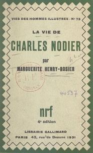 Marguerite Henry-Rosier - La vie de Charles Nodier.