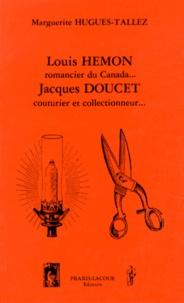 Marguerite Hugues-Tallez - Deux oubliés, Louis Hémon, Jacques Doucet.