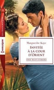 Marguerite Kaye - Invitée à la cour d'Orient.