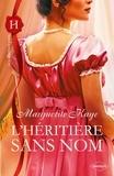 Marguerite Kaye - L'héritière sans nom.