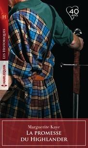 Marguerite Kaye - La promesse du Highlander.