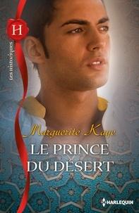 Marguerite Kaye - Le prince du désert.