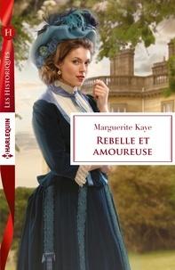Marguerite Kaye - Rebelle et amoureuse.