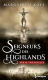 Marguerite Kaye - Seigneurs des Highlands - Dans les bras d'un Highlander - La promesse du Highlander.