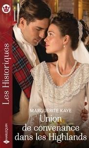 Marguerite Kaye - Union de convenance dans les Highlands.