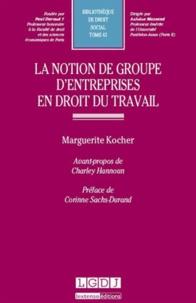 Marguerite Kocher - La notion de groupe d'entreprise en droit du travail.