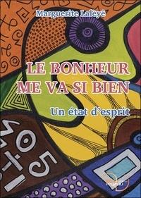 Marguerite Lalèyê - Le bonheur me va si bien, un état d'esprit.