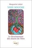 Marguerite Lalèyê - Voix souche - Le fleurissement des chants de l'être.