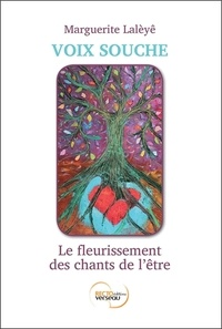 Voix souche- Le fleurissement des chants de l'être - Marguerite Lalèyê |