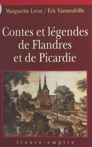 Marguerite Lecat et Eric Vanneufville - Contes et légendes de Flandres et de Picardie.