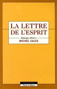Marguerite Léna - La lettre de l'esprit - Mélanges offerts à Michel Sales.