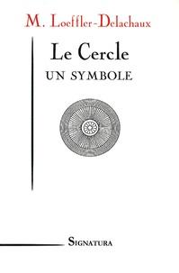 Marguerite Loeffler-Delachaux - Le Cercle - Un symbole.